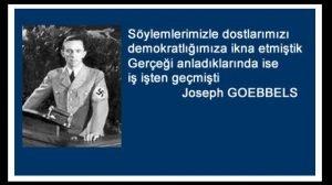 Goebbels -Göbels sözleri takiyye demokrasi